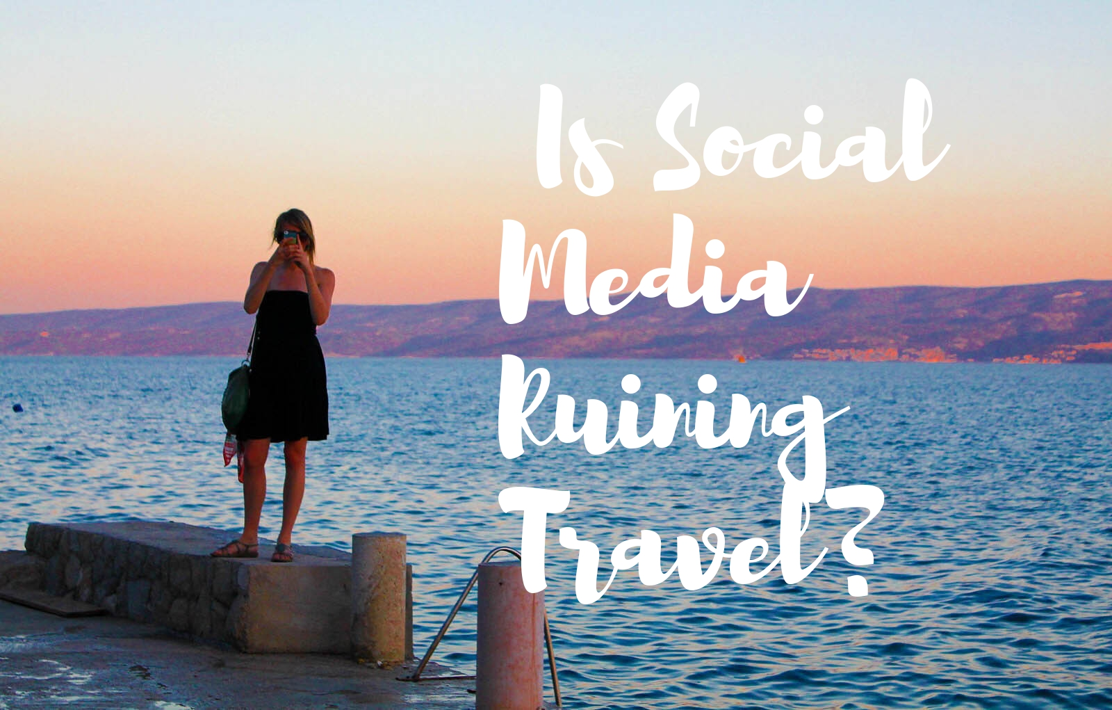 is social media blogging ruining how we travel? the pink backpack travel blog