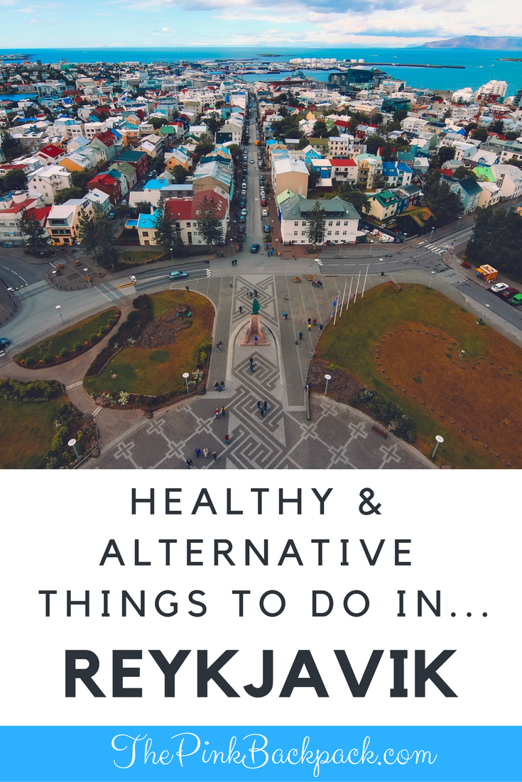 healthy and alternative things to do in Reykjavik iceland