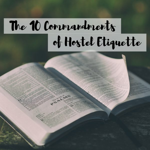 The 10 Commandments of Hostel Etiquette - the pink backpack travel blog