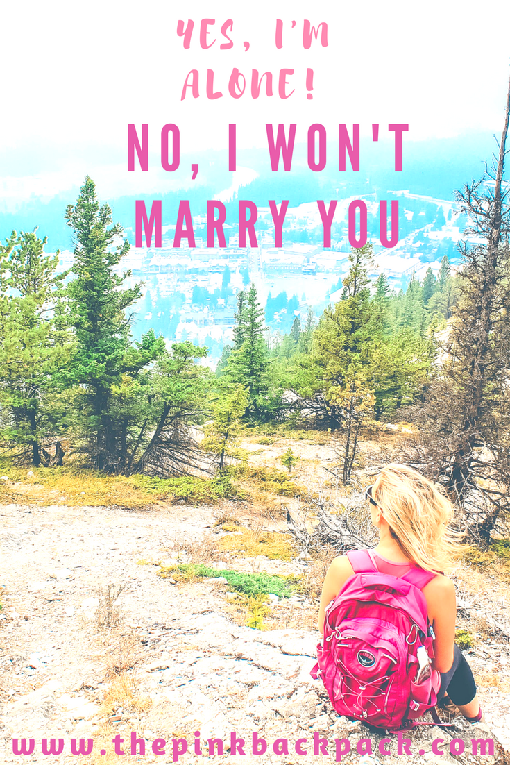 yes im alone, no i wont marry you | The pink backpack travel blog